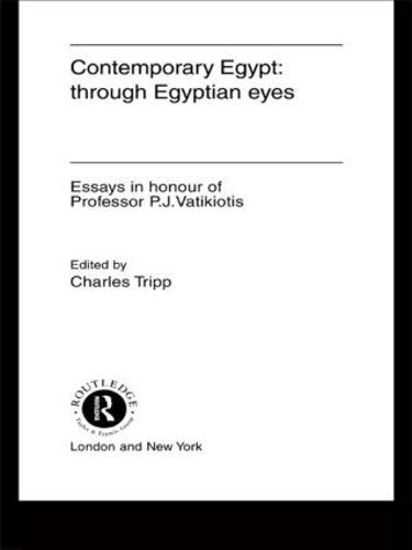 Contemporary Egypt: Through Egyptian Eyes: Essays in Honour of P.J.Vatikiotis (Hardback)