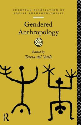 Gendered Anthropology - European Association of Social Anthropologists (Paperback)