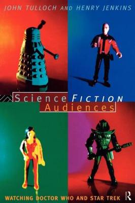 Science Fiction Audiences: Watching Star Trek and Doctor Who - Popular Fictions Series (Paperback)