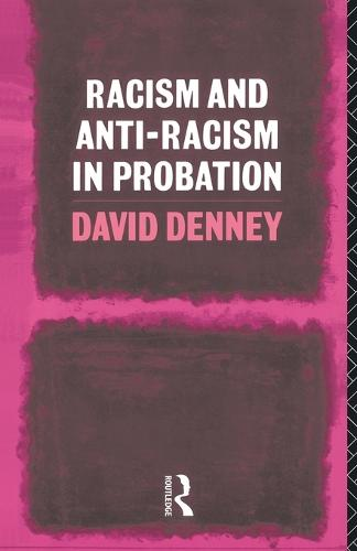 Racism and Anti-Racism in Probation (Paperback)