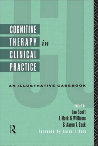 Cognitive Therapy in Clinical Practice: An Illustrative Casebook (Paperback)