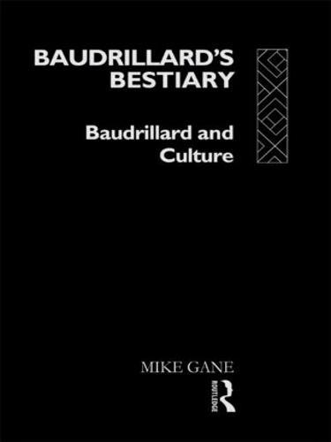 Baudrillard's Bestiary: Baudrillard and Culture (Paperback)