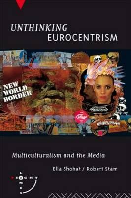 Unthinking Eurocentrism: Multiculturalism and the Media - Sightlines (Hardback)
