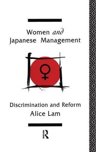 Women and Japanese Management: Discrimination and Reform (Hardback)