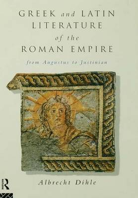 Greek and Latin Literature of the Roman Empire: From Augustus to Justinian (Hardback)