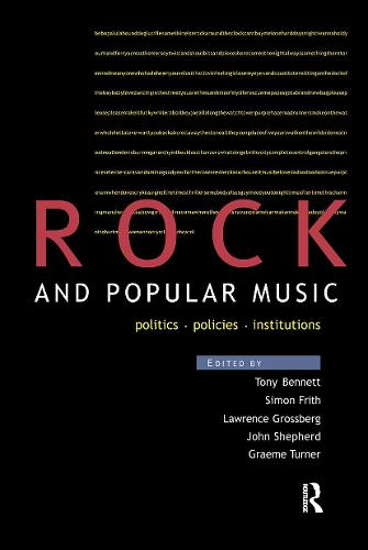 Rock and Popular Music: Politics, Policies, Institutions - Culture: Policy and Politics (Paperback)