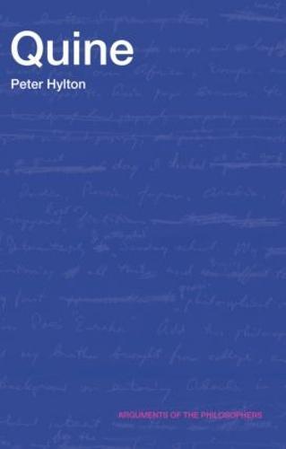 Quine - Arguments of the Philosophers (Hardback)