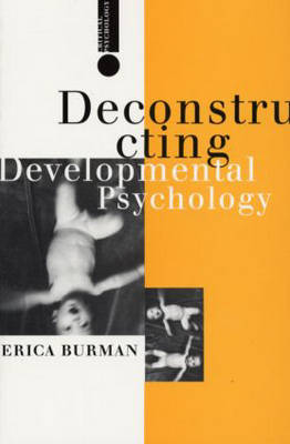 Deconstructing Developmental Psychology - Critical Psychology S. (Paperback)