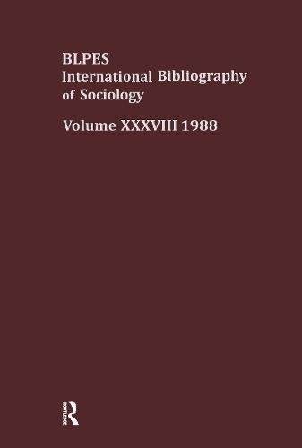 IBSS: Sociology: 1988 Vol 38 (Hardback)