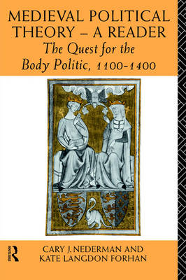 Medieval Political Theory: A Reader: The Quest for the Body Politic 1100-1400 (Paperback)