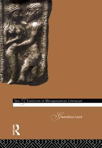 Sex and Eroticism in Mesopotamian Literature (Hardback)