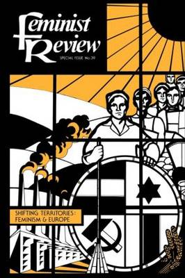 Feminist Review: Issue 39: Shifting Territories: Feminism and Europe (Paperback)