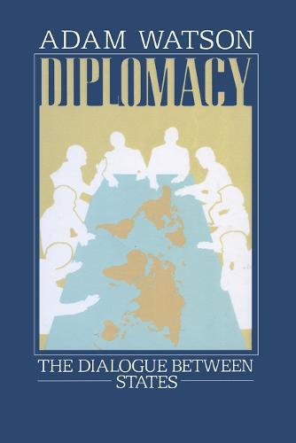 Diplomacy: The Dialogue Between States (Paperback)