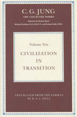 Civilization in Transition - Collected Works of C. G. Jung (Hardback)