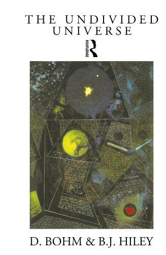 The Undivided Universe: An Ontological Interpretation of Quantum Theory (Hardback)