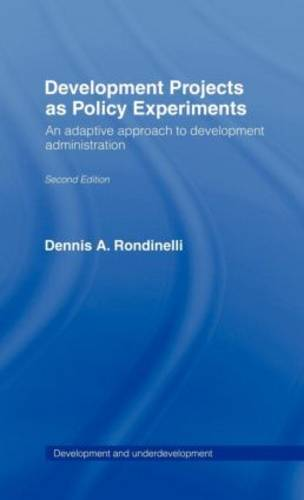 Development Projects as Policy Experiments: An Adaptive Approach to Development Administration - Development and Underdevelopment Series (Hardback)