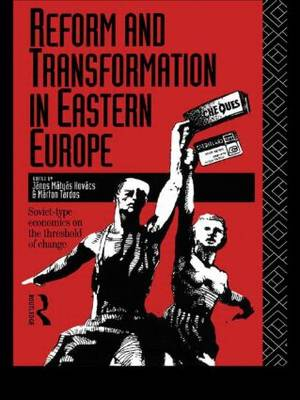 Reform and Transformation in Eastern Europe: Soviet-type Economics on the Threshold of Change (Hardback)