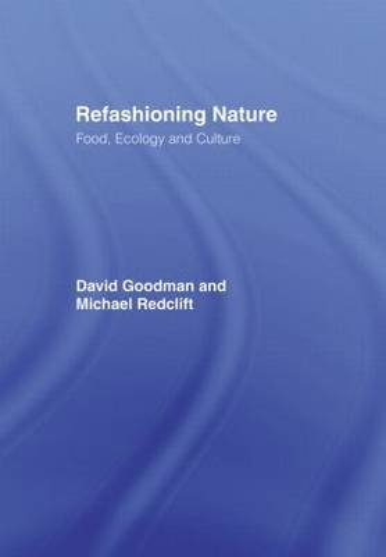 Refashioning Nature: Food, Ecology and Culture (Hardback)