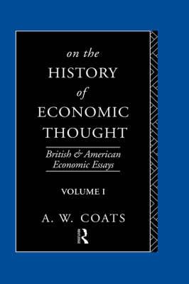 On the History of Economic Thought - British and American Economic Essays (Hardback)
