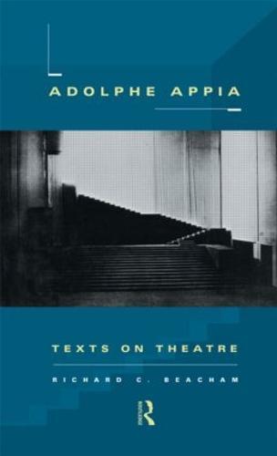 Adolphe Appia: Texts on Theatre (Hardback)