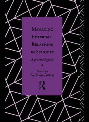 Managing External Relations in Schools: A Practical Guide (Paperback)