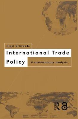 International Trade Policy: A Contemporary Analysis (Paperback)