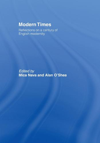 Modern Times: Reflections on a Century of English Modernity (Hardback)