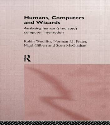 Humans, Computers and Wizards: Human (Simulated) Computer Interaction (Hardback)