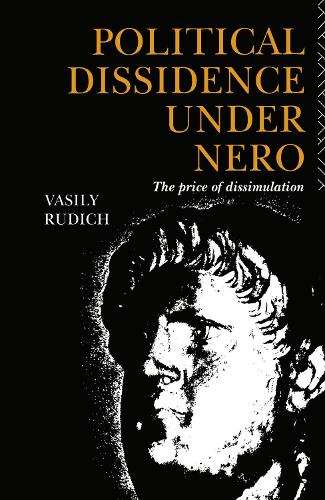 Political Dissidence Under Nero: The Price of Dissimulation (Hardback)