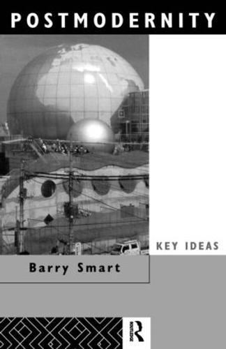 Postmodernity - Key Ideas (Paperback)