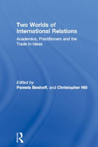 Two Worlds of International Relations: Academics, Practitioners and the Trade in Ideas (Hardback)
