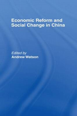 Economic Reform and Social Change in China (Hardback)