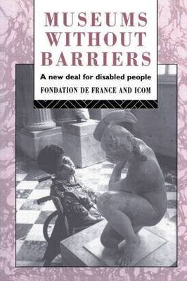 Museums Without Barriers: A New Deal For the Disabled - Heritage: Care-Preservation-Management (Paperback)