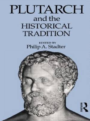 Plutarch and the Historical Tradition (Hardback)