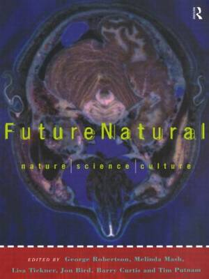Futurenatural: Nature, Science, Culture - FUTURES: New Perspectives for Cultural Analysis (Paperback)