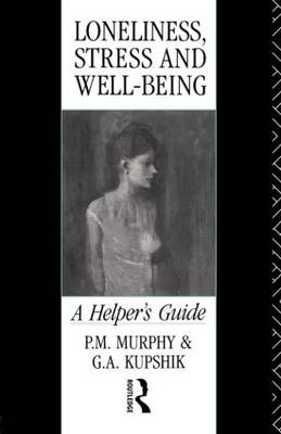 Loneliness, Stress and Well-being: A Helper's Guide (Paperback)