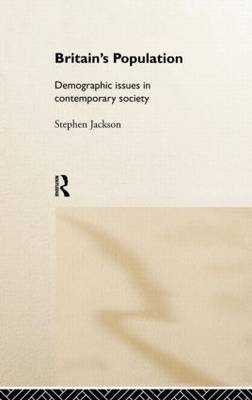 Britain's Population: Demographic Issues in Contemporary Society (Hardback)