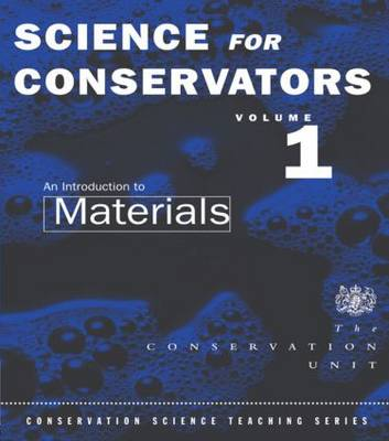 The Science For Conservators Series: Volume 1: An Introduction to Materials - Heritage: Care-Preservation-Management (Paperback)