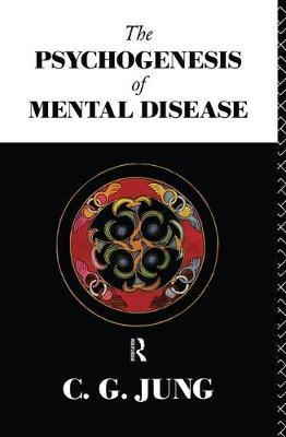 The Psychogenesis of Mental Disease - Collected Works of C.G. Jung (Paperback)