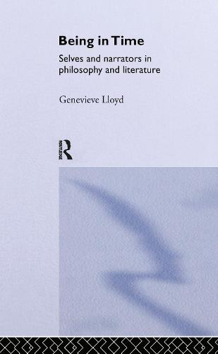 Being in Time: Selves and Narrators in Philosophy and Literature - Ideas (Hardback)