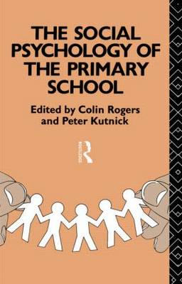 The Social Psychology of the Primary School (Paperback)