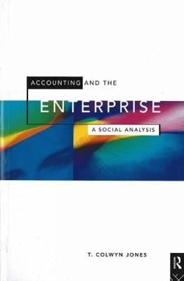 Accounting and the Enterprise: A Social Analysis (Paperback)