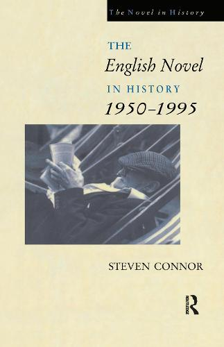 The English Novel in History, 1950 to the Present (Hardback)