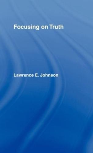 Focusing on Truth (Hardback)
