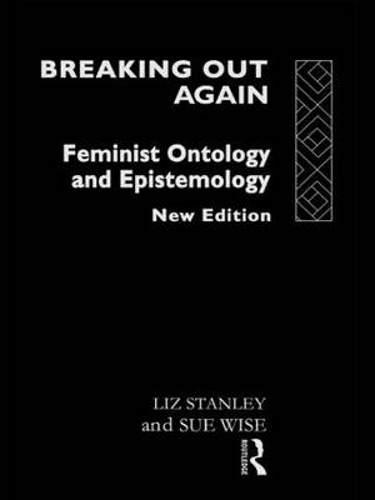 Breaking Out Again: Feminist Ontology and Epistemology (Hardback)