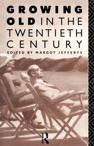 Growing Old in the Twentieth Century (Paperback)