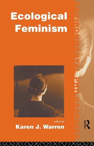 Ecological Feminism - Environmental Philosophies (Paperback)