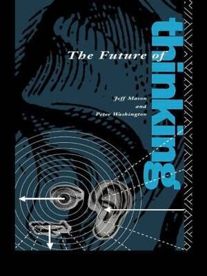 The Future of Thinking: Rhetoric and Liberal Arts Teaching (Paperback)