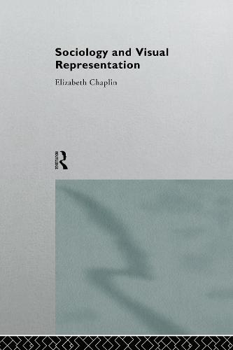 Sociology and Visual Representation (Hardback)