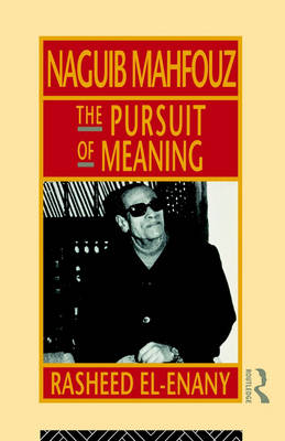Naguib Mahfouz: The Pursuit of Meaning - Arabic Thought and Culture (Paperback)